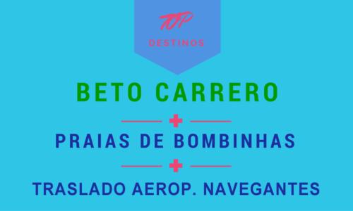 Beto Carrero + Praias Bombinhas + Traslado Aeropuerto Navegantes