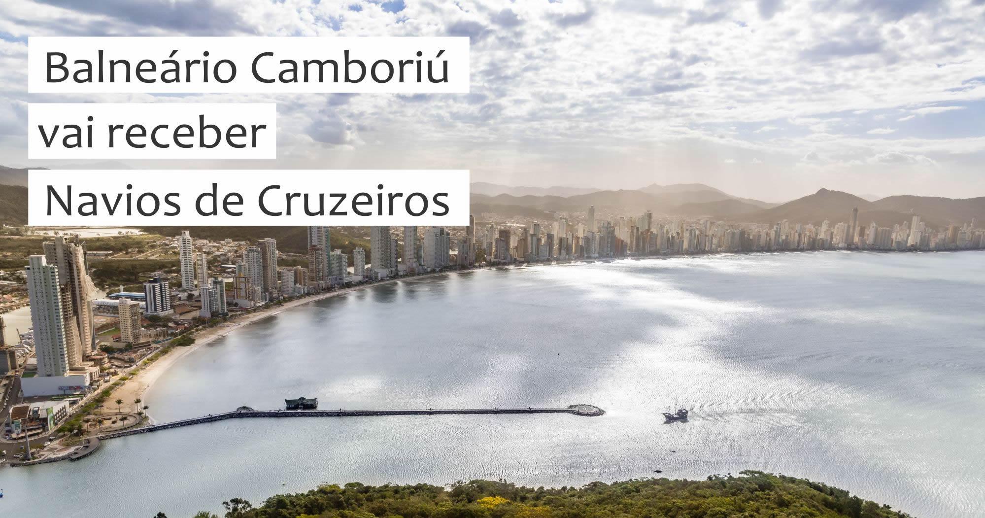 Balneário Camboriú vai receber navios de cruzeiros